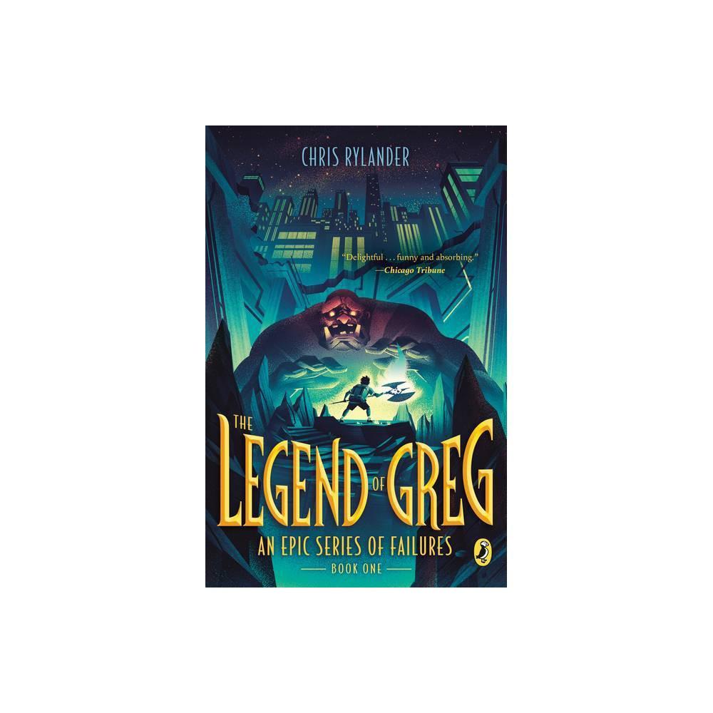 The Legend Of Greg Epic Failures By Chris Rylander Paperback