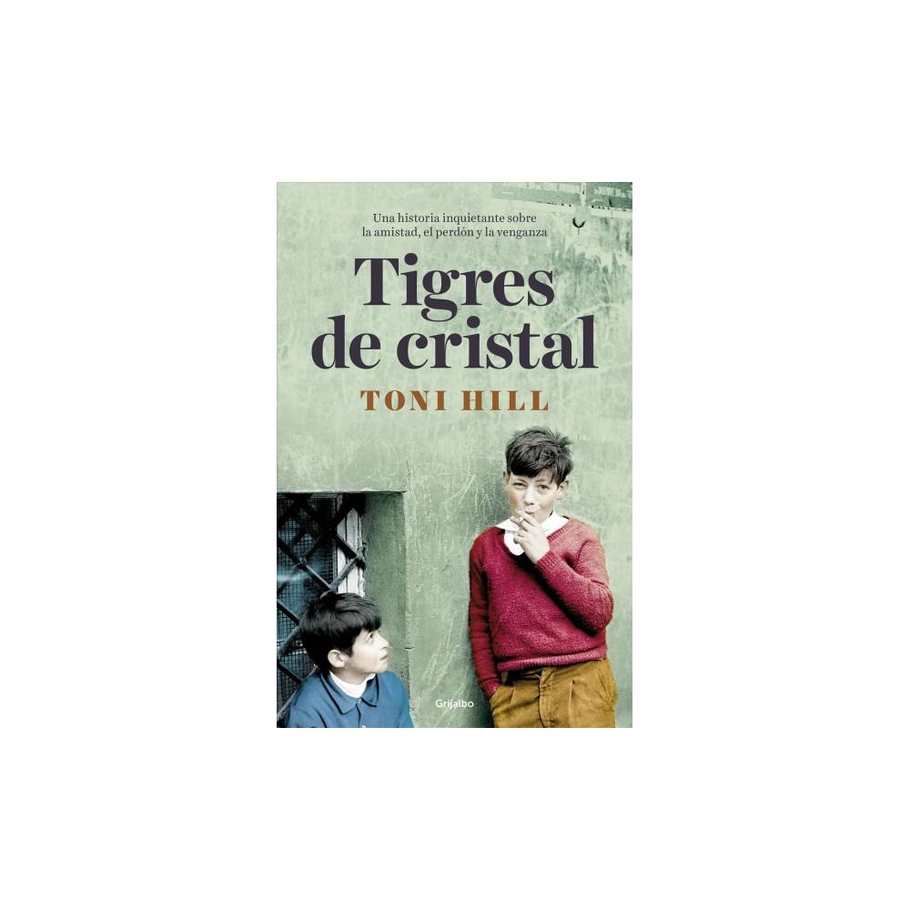 Tigres de Cristal / Crystal Ties - by Toni Hill (Hardcover)
