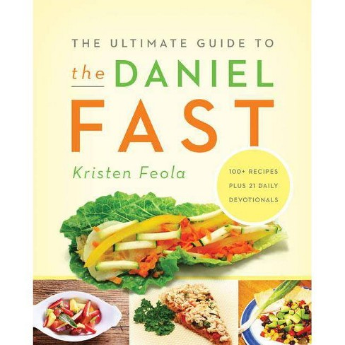 The Ultimate Guide to the Daniel Fast - by  Kristen Feola (Paperback) - image 1 of 1