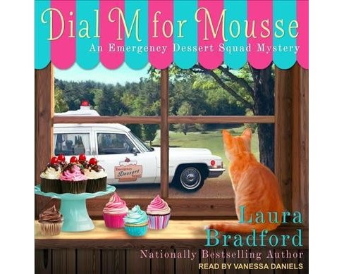 Dial M for Mousse -  (Emergency Dessert Squad Mystery) by Laura Bradford (MP3-CD) - image 1 of 1