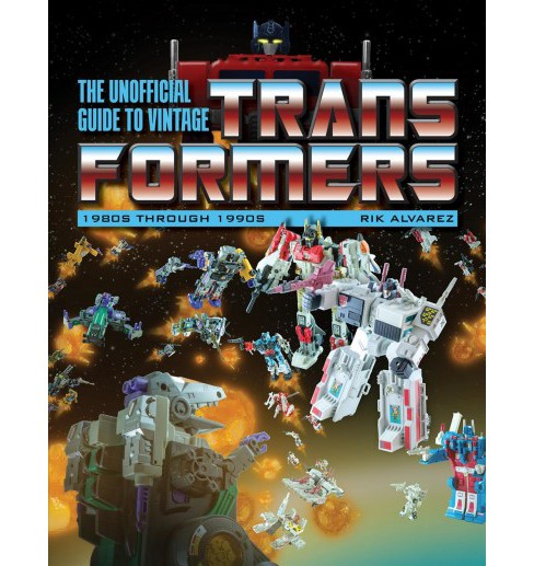 Unofficial Guide to Vintage Transformers : 1980s Through 1990s (Paperback) (J. E. Alvarez) - image 1 of 1
