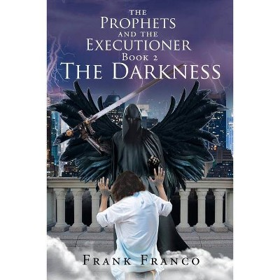 The Prophets and the Executioners - by  Frank Franco (Paperback)