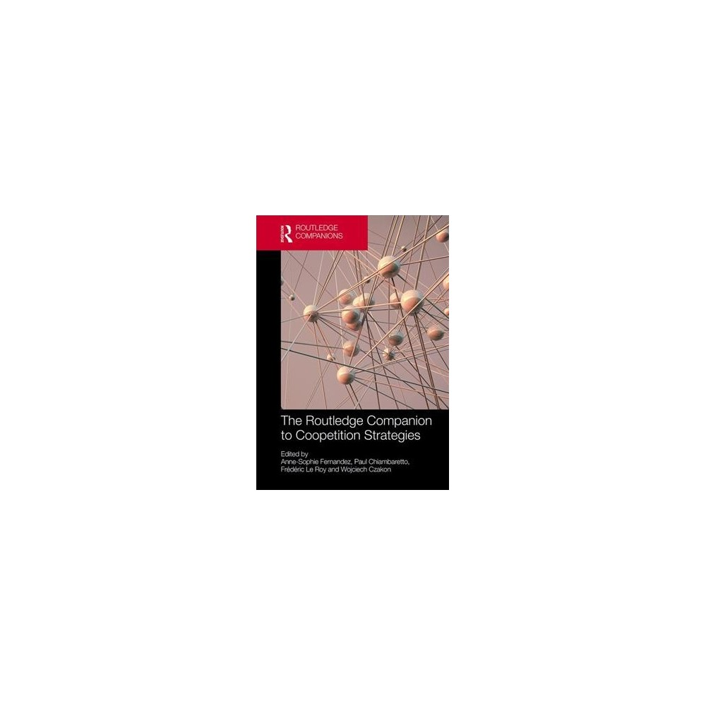 Routledge Companion to Coopetition Strategies - (Routledge Companions) (Hardcover)