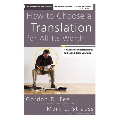 How to Choose a Translation for All Its Worth - by  Gordon D Fee & Mark L Strauss (Paperback) - image 1 of 1