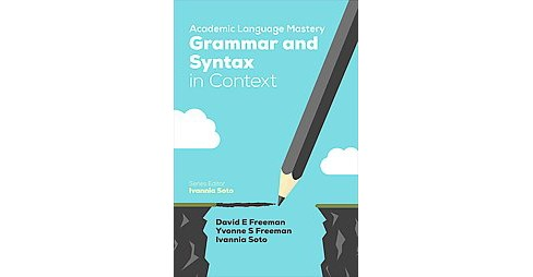 Academic Language Mastery : Grammar and Syntax in Context (Paperback) (David E. Freeman) - image 1 of 1