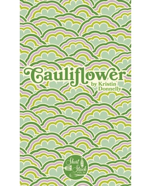 Cauliflower -  (Short Stack) by Kristin Donnelly (Paperback) - image 1 of 1