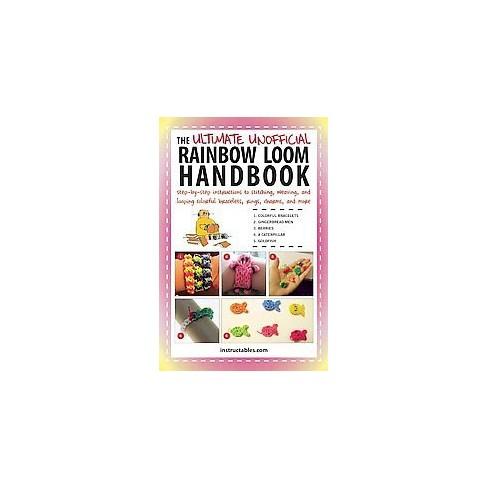 Ultimate Unofficial Rainbow Loom Handbook Step By Step