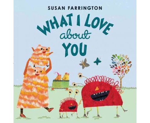 What I Love About You (School And Library) (Susan Farrington) - image 1 of 1