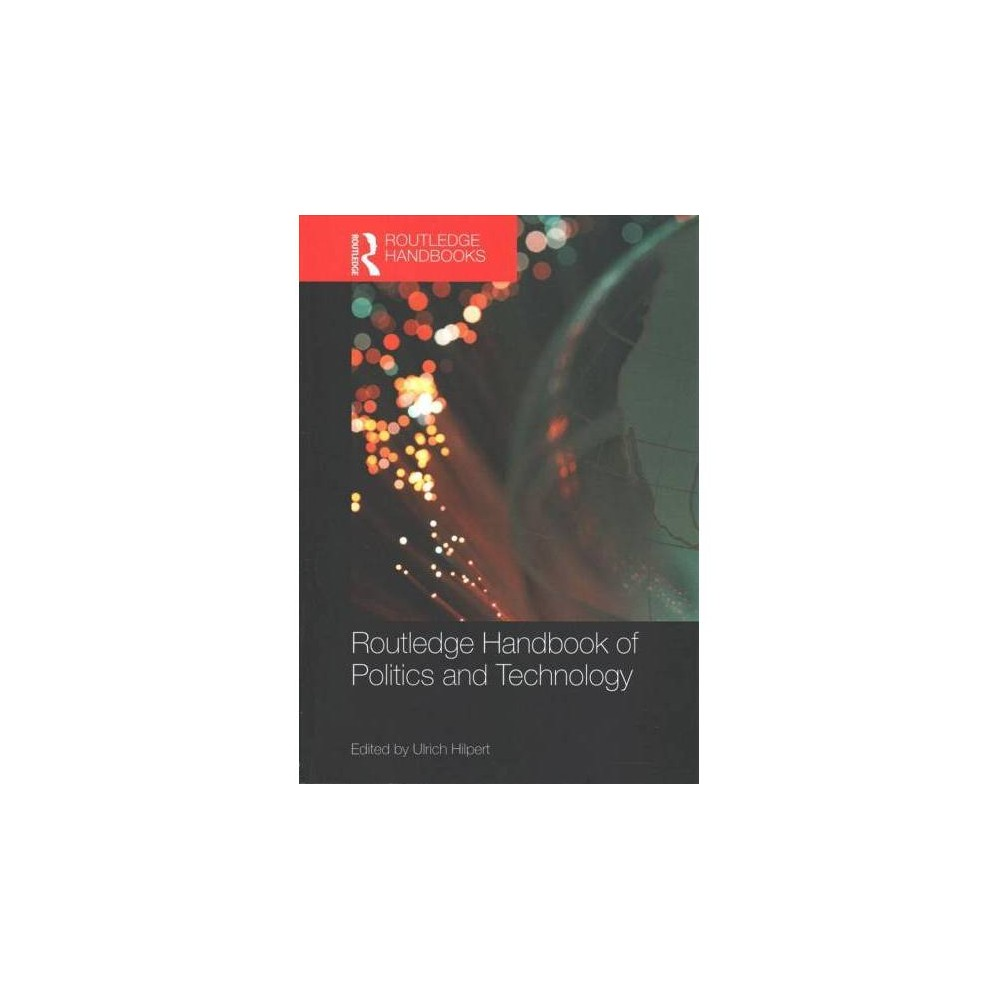 Routledge Handbook of Politics and Technology - Reprint (Routledge Handbooks) (Paperback)