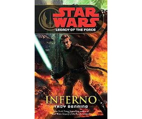 Star Wars : Legacy of the Force : Inferno (Paperback) (Troy Denning) - image 1 of 1