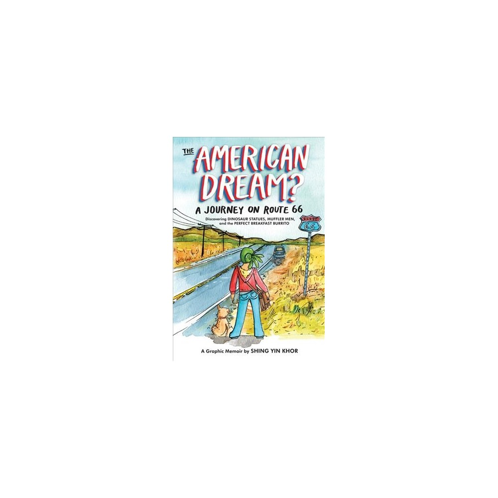 American Dream? : A Journey on Route 66 Discovering Dinosaur Statues, Muffler Men, and the Perfect