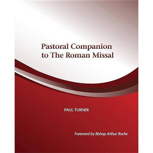 Pastoral Companion to the Roman Missal - by  Paul Turner (Paperback) - image 1 of 1