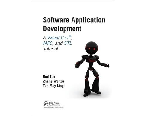 Software Application Development : A Visual C++, Mfc, and Stl Tutorial -  by Ph.d. Bud Fox (Hardcover) - image 1 of 1
