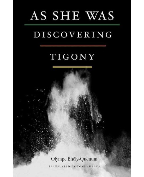 As She Was Discovering Tigony (Paperback) (Olympe Bhely-Quenum) - image 1 of 1
