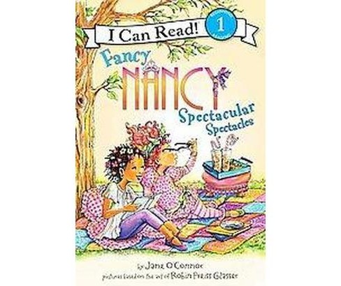 Fancy Nancy : Spectacular Spectacles ( I Can Read, Beginning Reading 1) (Paperback) by Jane O'Connor - image 1 of 1