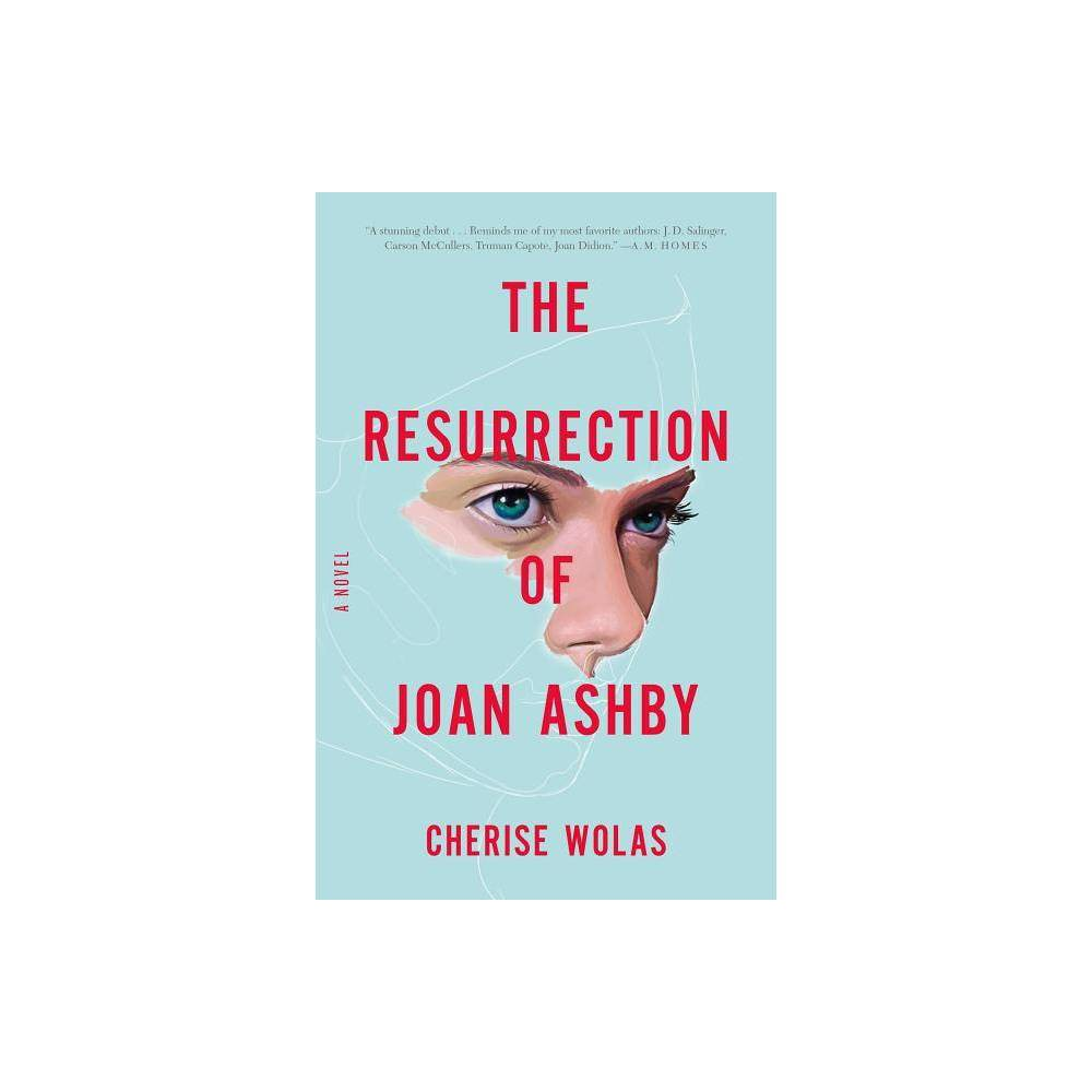 The Resurrection Of Joan Ashby By Cherise Wolas Paperback