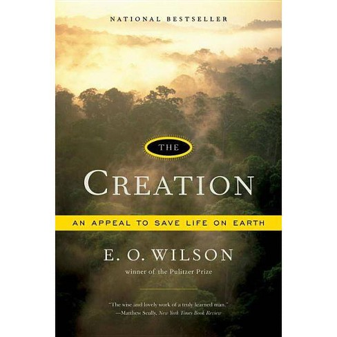 The Creation - by  Edward O Wilson (Paperback) - image 1 of 1