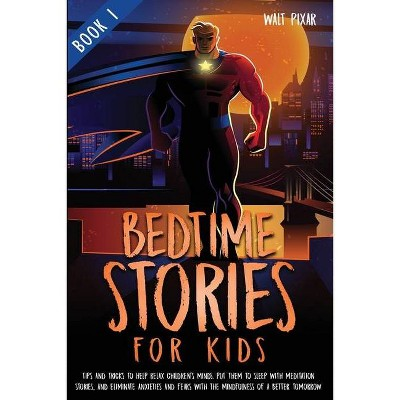 Bedtime Stories for Kids - Book 1 - by  Walt Pixar (Paperback)