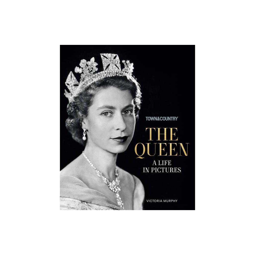 Town Country The Queen By Victoria Murphy Hardcover