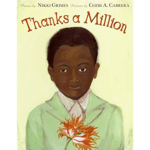Thanks a Million - by  Nikki Grimes (Hardcover) - image 1 of 1
