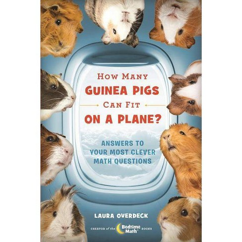 How Many Guinea Pigs Can Fit on a Plane? - (Bedtime Math) by  Laura Overdeck (Hardcover) - image 1 of 1