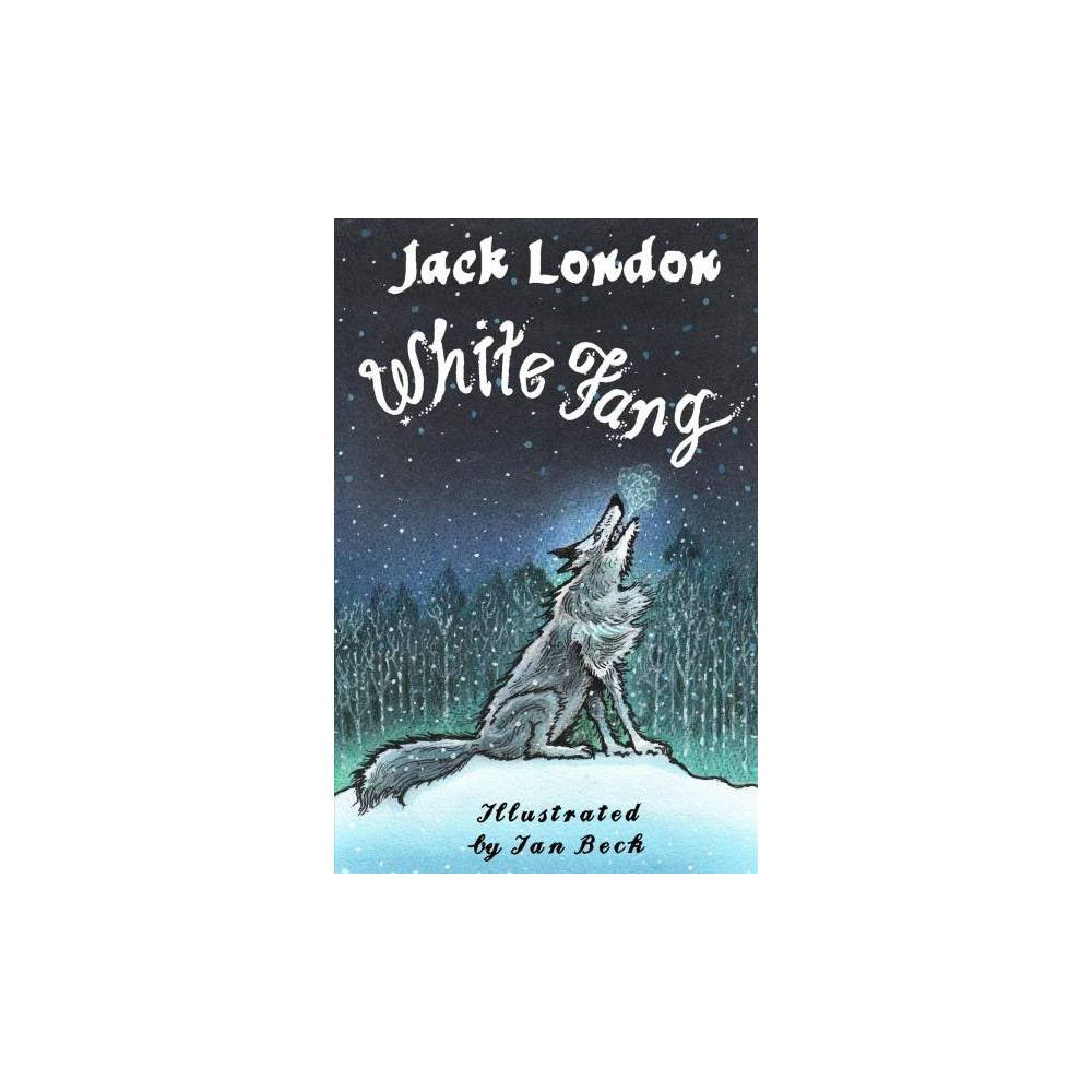 White Fang - by Jack London (Paperback)