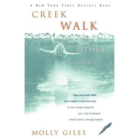 Creek Walk and Other Stories - by  Molly Giles (Paperback) - image 1 of 1