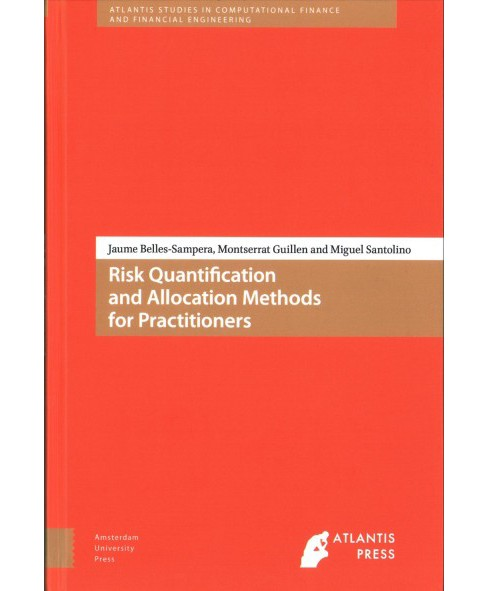 Risk Quantification and Allocation Methods for Practitioners (Hardcover) (Jaume Belles-sampers & - image 1 of 1