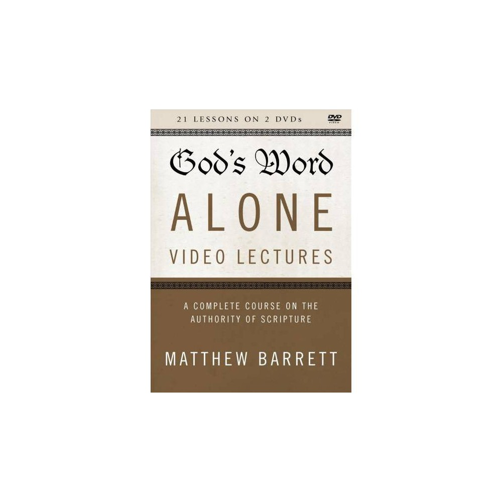 God's Word Alone Video Lectures : A Complete Course on the Authority of Scripture - Dvd (Hardcover) God's Word Alone Video Lectures : A Complete Course on the Authority of Scripture - Dvd (Hardcover)