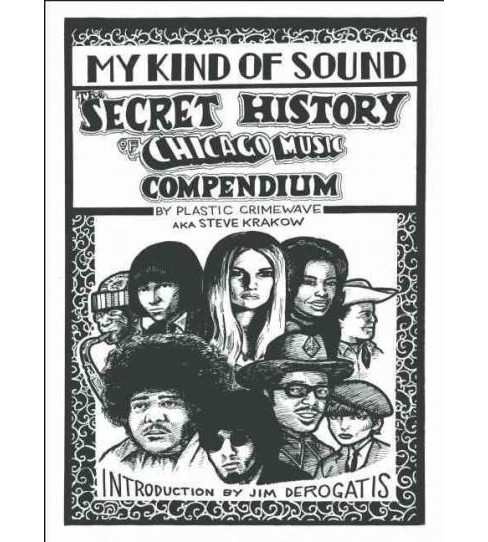 My Kind of Sound : The Secret History of Chicago Music Compendium (Hardcover) (Steve Krakow) - image 1 of 1