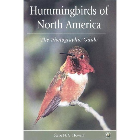 Hummingbirds of North America - by  Steve N G Howell (Paperback) - image 1 of 1