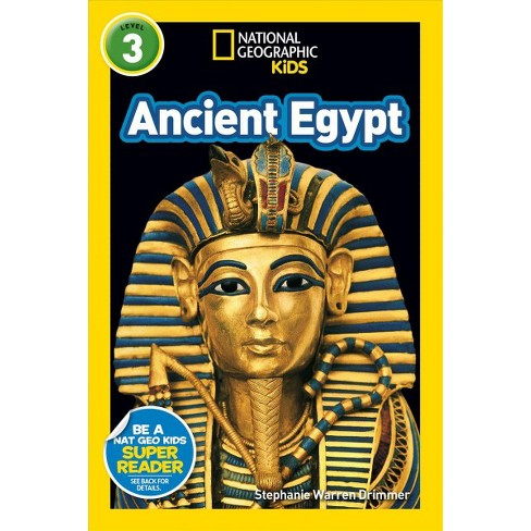 National Geographic Kids Readers: Ancient Egypt (L3) - by  Stephanie Warren Drimmer (Paperback) - image 1 of 1