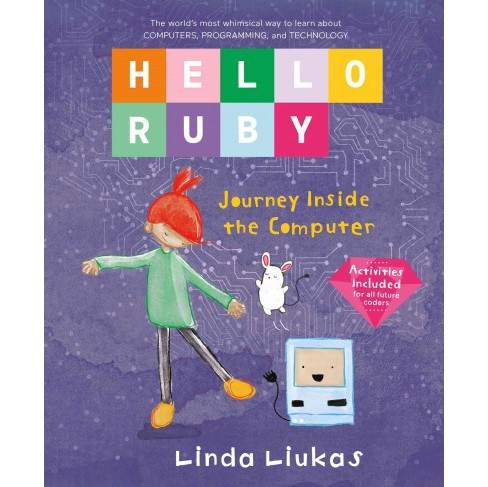 Journey Inside the Computer -  (Hello Ruby) by Linda Liukas (Hardcover) - image 1 of 1