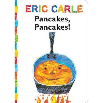 Pancakes, Pancakes! - (World of Eric Carle)by Eric Carle (Board Book)