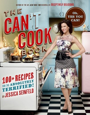 The Can't Cook Book (Hardcover) by Jessica Seinfeld