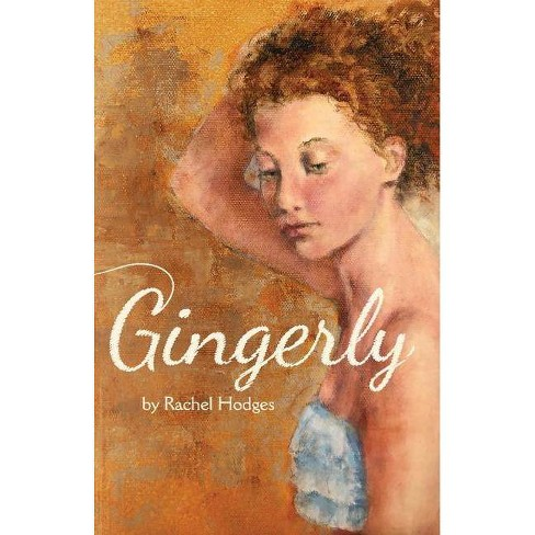Gingerly - by  Rachel Hodges (Paperback) - image 1 of 1