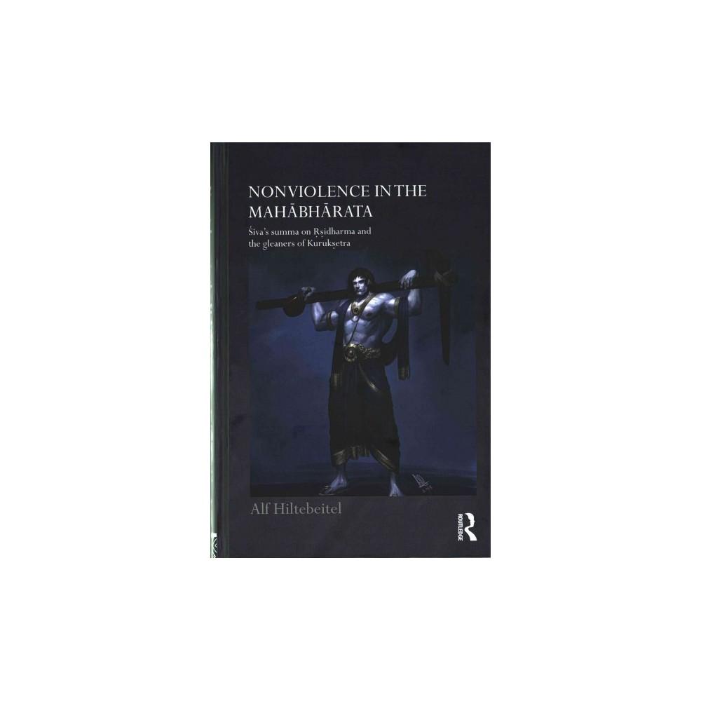 Nonviolence in the Mahabharata : Siva's Summa on Rsidharma and the Gleaners of Kuruksetra