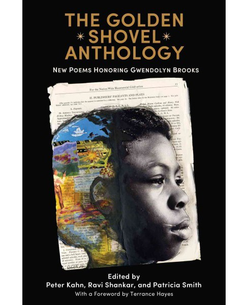 Golden Shovel Anthology : New Poems Honoring Gwendolyn Brooks (Paperback) - image 1 of 1
