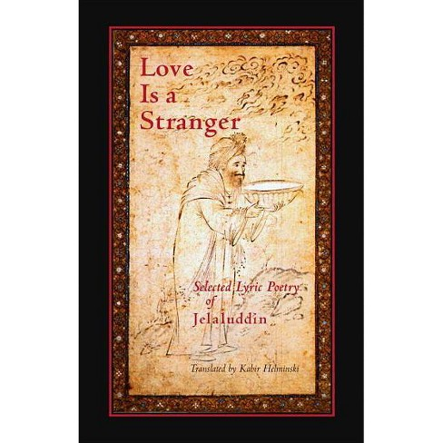 Love Is a Stranger - by  Jalaluddin Rumi (Paperback) - image 1 of 1