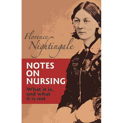 Notes on Nursing - (Dover Books on Biology) by  Florence Nightingale (Paperback)