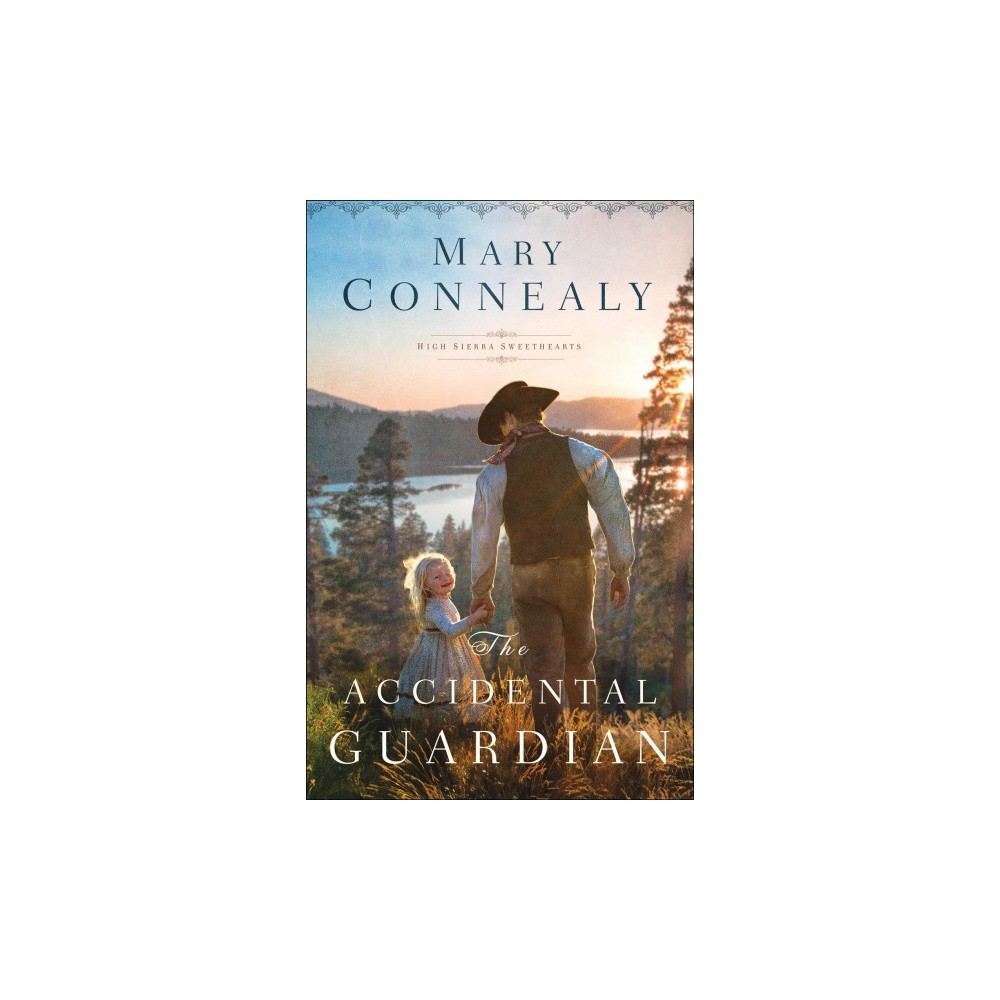 Accidental Guardian - (High Sierra Sweethearts) by Mary Connealy (Paperback)