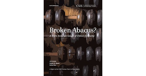 Broken Abacus? : A More Accurate Gauge of China's Economy (Paperback) (Daniel H. Rosen & Beibei Bao) - image 1 of 1