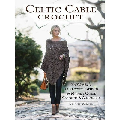 Celtic Cable Crochet - by Bonnie Barker (Paperback)