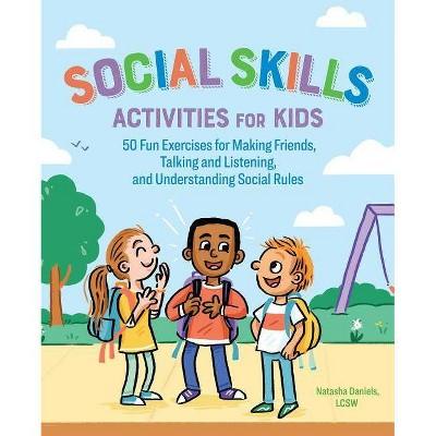 Social Skills Activities for Kids - by Natasha Daniels (Paperback)