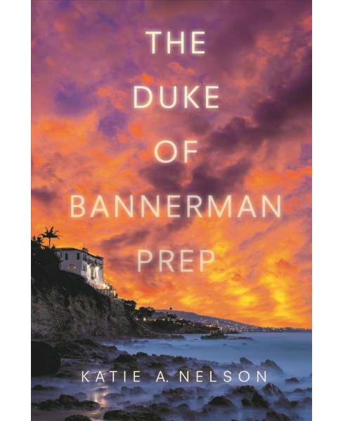 Duke of Bannerman Prep -  by Katie A. Nelson (Hardcover) - image 1 of 1