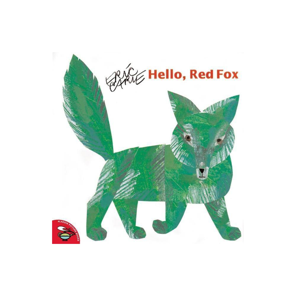 Hello Red Fox Aladdin Picture Books By Eric Carle Paperback