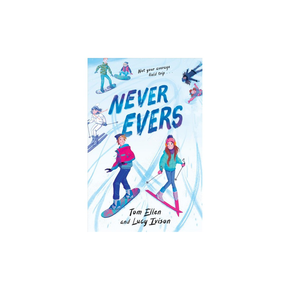 Never Evers - by Tom Ellen & Lucy Ivison (Hardcover)