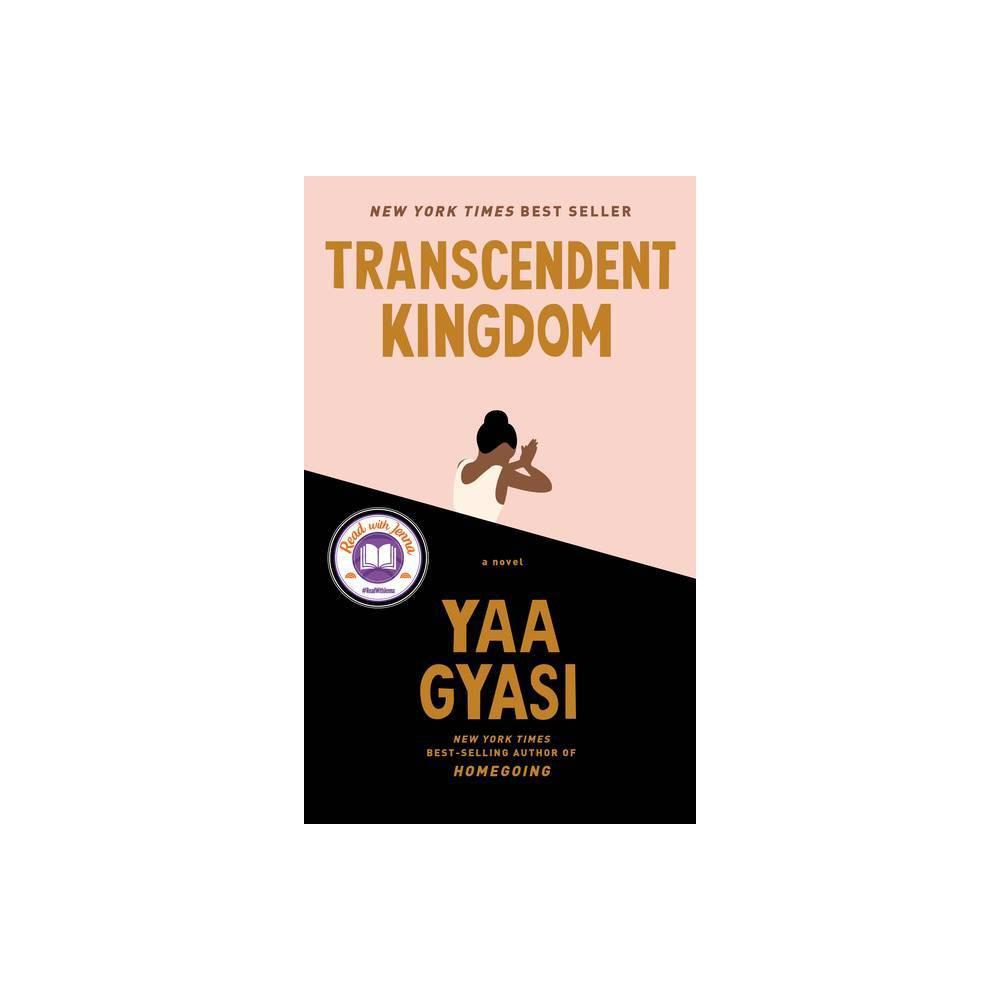 Transcendent Kingdom - by Yaa Gyasi (Hardcover)