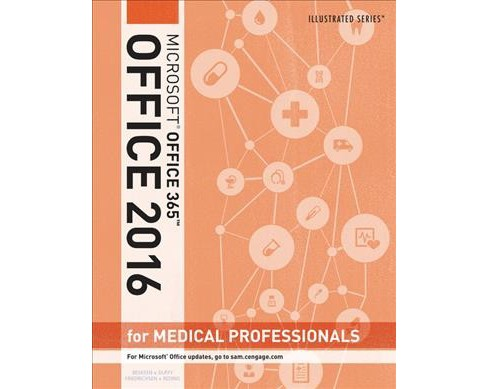 Microsoft Office 365 Office 2016 for Medical Professionals (Paperback) (David Beskeen & Jennifer Duffy & - image 1 of 1