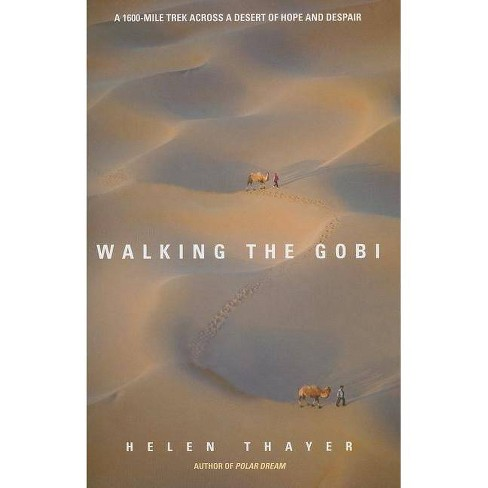 Walking the Gobi - by  Helen Thayer (Paperback) - image 1 of 1